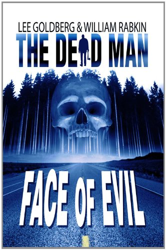 Face Of Evil (Dead Man Book 1) by Lee Goldberg