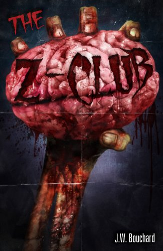 The Z Club: A Zombie Comedy by J.W. Bouchard