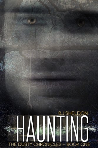 Haunting (The Dusty Chronicles Book 1) by BJ Sheldon