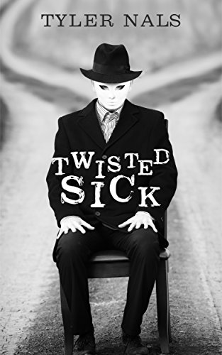 Twisted Sick by Tyler Nals