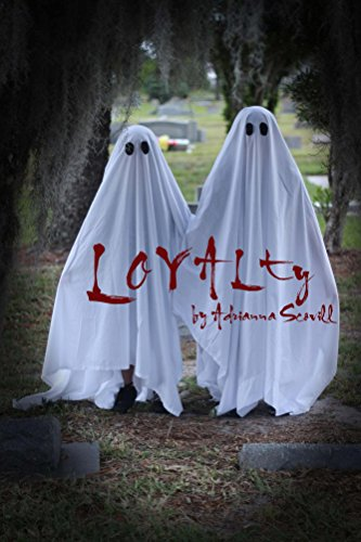 Loyalty (Volume 1) by Adrianna Scovill