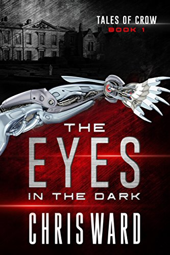 The Eyes in the Dark (Tales of Crow #1) by Chris Ward