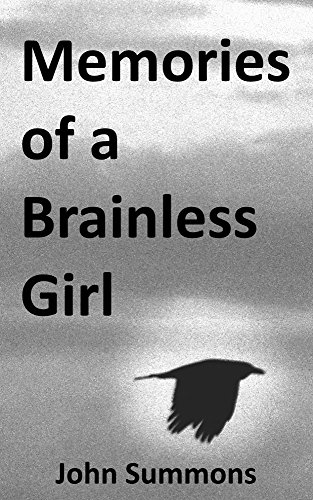 Memories of a Brainless Girl by John Summons