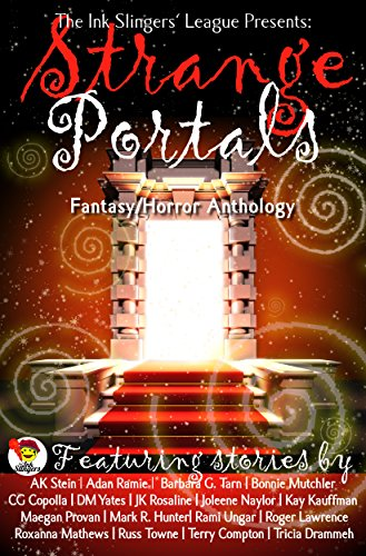 Strange Portals: Ink Slingers' Fantasy/Horror Anthology by Various Authors