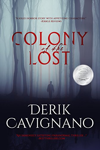 Colony of the Lost by Derik Cavignano