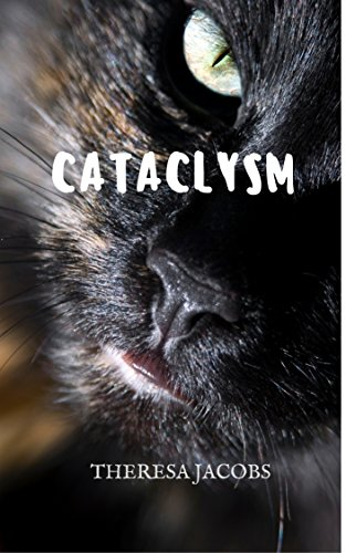 Cataclysm by Theresa Jacobs