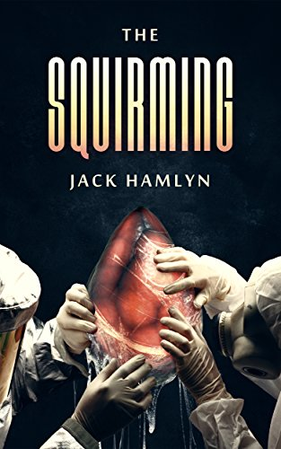 The Squirming by Jack Hamlyn