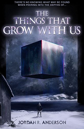 The Things That Grow With Us by Jordan R. Anderson