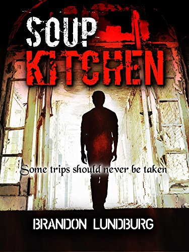 Soup Kitchen (Game of Horror Series Book 1) by Brandon Lundburg