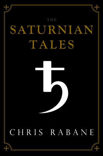 The Saturnian Tales by Chris Rabane