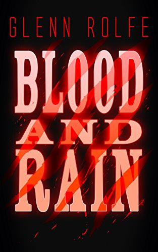 Blood and Rain (Gilson Creek Book 1) by Glenn Rolfe