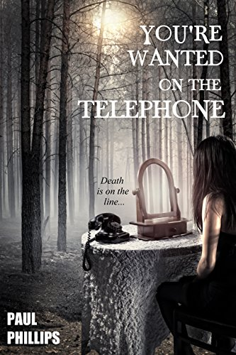 You're Wanted On The Telephone by Paul Phillips