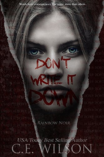Don't Write it Down: Episode One in the Rainbow Noir Series (A Light Horror Series) by C.E. Wilson