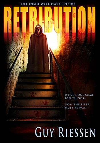 Retribution: The Dead Will Have Theirs by Guy Riessen
