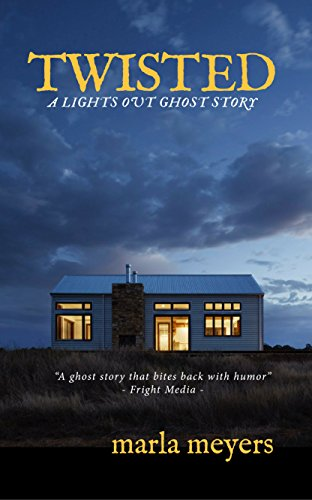 Twisted (A Ghost Story): Lights Out Series by Marla Meyers