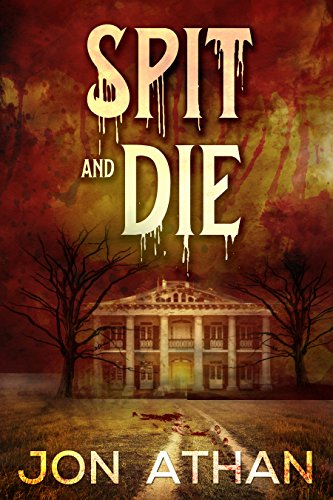 Spit and Die by Jon Athan