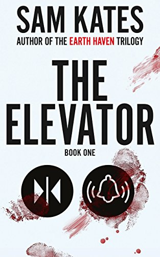 The Elevator: Book One by Sam Kates