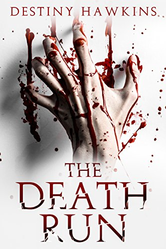 The Death Run by Destiny Hawkins