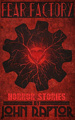 Fear Factory: Horror Stories by John Raptor