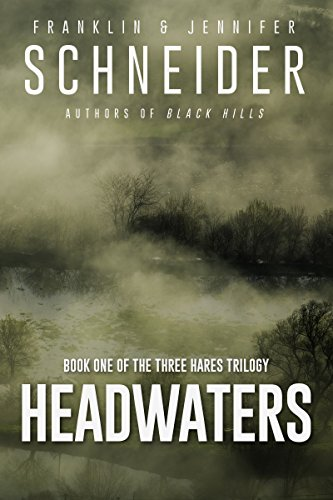 Headwaters: Book One of the Three Hares Trilogy by Franklin Schneider