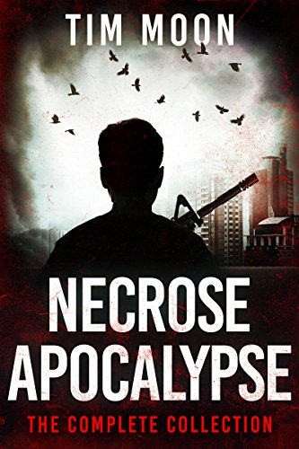 Necrose Apocalypse: The Complete Collection by Tim Moon