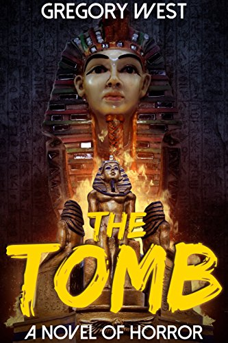 The Tomb: A Supernatural Horror Thriller by Gregory West