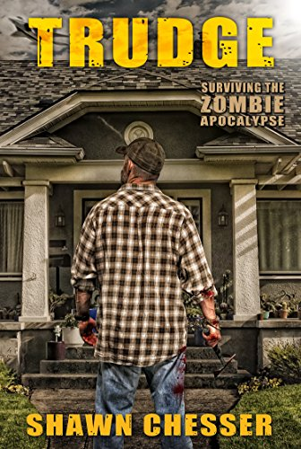 Trudge (Surviving the Zombie Apocalypse Book 1) by Shawn Chesser