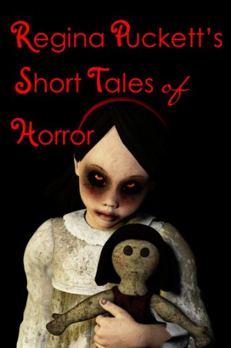 Regina Puckett's Short Tales of Horror by Regina Puckett