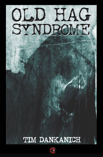 Old Hag Syndrome by Tim Dankanich