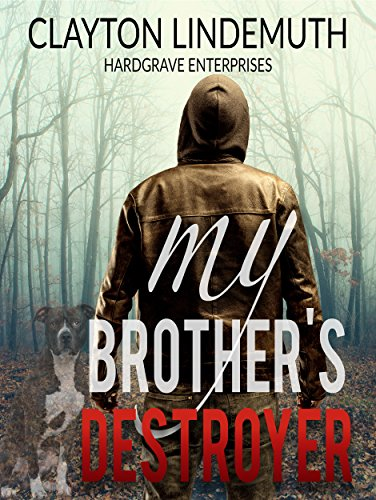 My Brother's Destroyer by Clayton Lindemuth