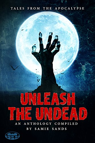 Unleash the Undead by J Drake