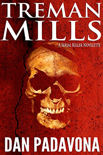 Treman Mills: A Serial Killer Novelette by Dan Padavona
