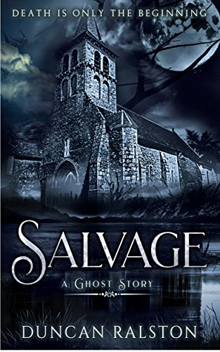 Salvage: A Chilling Ghost Mystery by Duncan Ralston