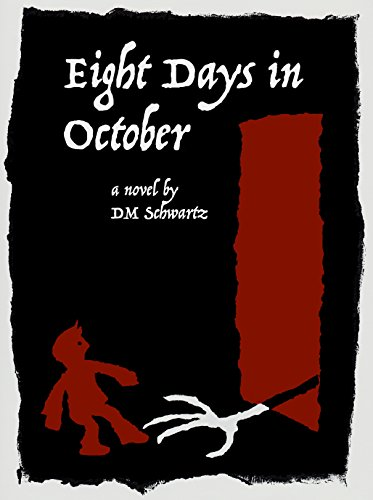 Eight Days in October by DM Schwartz