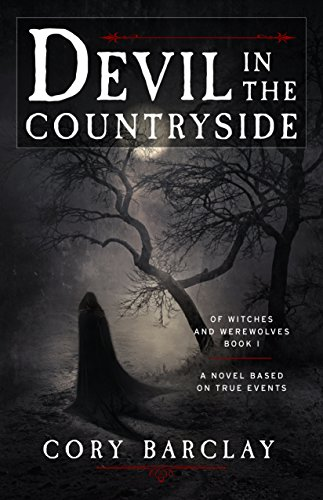 Devil in the Countryside (Of Witches and Werewolves Book 1) by Cory Barclay