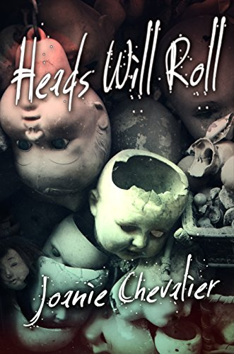 Heads Will Roll by Joanie Chevalier