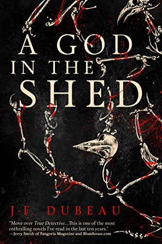 A God in the Shed by J-F. Dubeau