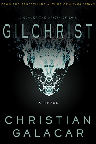 Gilchrist: A Novel by Christian Galacar