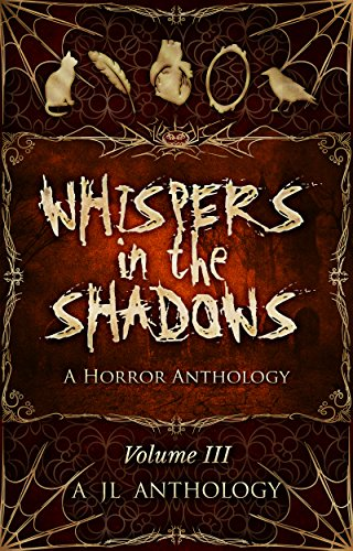 Whispers in the Shadows: A Horror Anthology (JL Anthology Book 3) by Heather Hayden