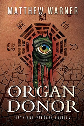 The Organ Donor: 15th Anniversary Edition by Matthew Warner