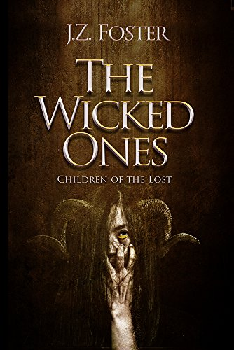 The Wicked Ones: Children of the Lost by J.Z. Foster
