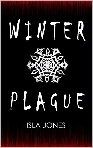 Winter Plague by Isla Jones