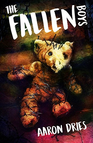 The Fallen Boys: A Novel of Psychological Horror by Aaron Dries