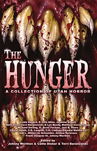 The Hunger: A Collection of Utah Horror by K. Scott Forman