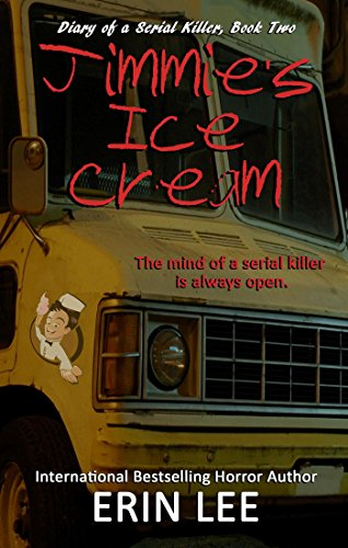 Jimmie's Ice Cream (Diary of a Serial Killer) by Erin Lee