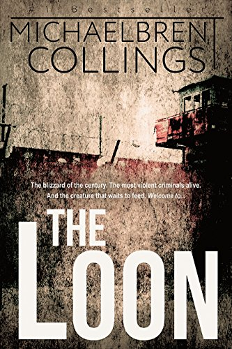 The Loon: A Novel of Darkest Terror by Michaelbrent Collings
