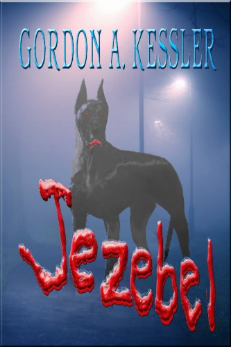 JEZEBEL—A Horror Thriller Novel by Gordon A Kessler