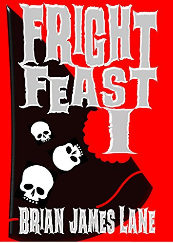 Fright Feast I by Brian James Lane