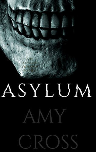 Asylum (The Asylum Trilogy Book 1) by Amy Cross