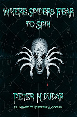 Where Spiders Fear to Spin by Peter Dudar